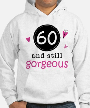 60th Birthday Gorgeous Jumper Hoody