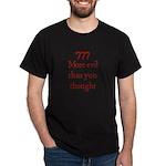 777 More evil than you tought Dark T-Shirt