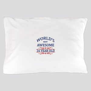 World's Most Awesome 16 Year Old Pillow Case