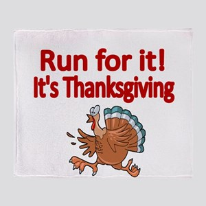 Run for it! Its Thanksgiving Throw Blanket
