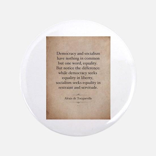 """Alexis de Tocqueville Quote 3.5"""" Button"""