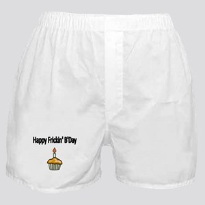Happy Frickin Bday Boxer Shorts