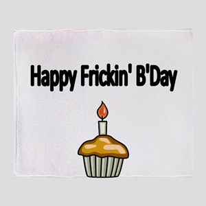Happy Frickin Bday Throw Blanket