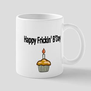 Happy Frickin Bday Mug