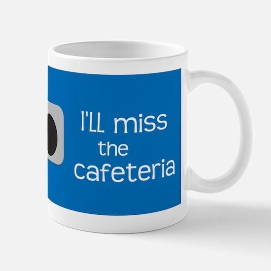 I'll miss the Cafeteria Mug