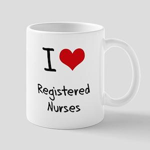 I Love Registered Nurses Mug