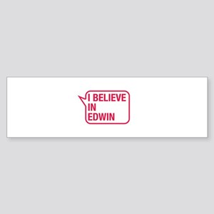 I Believe In Edwin Bumper Sticker