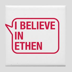 I Believe In Ethen Tile Coaster