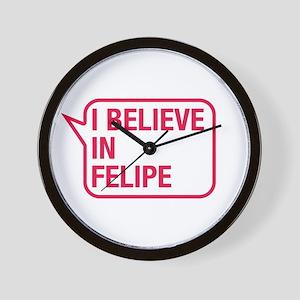 I Believe In Felipe Wall Clock