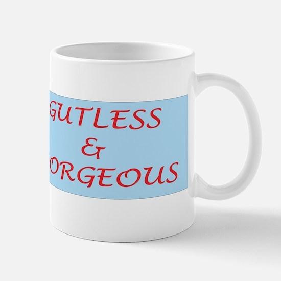 Gutless and Gorgeous Mug