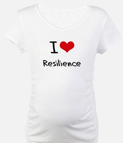 I Love Resilience Shirt