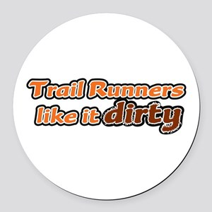 Trail Runners like it Dirty - Orange Dirty Round C