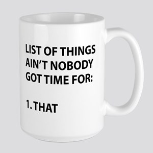 3a7650ad43b0 List of things ain t nobody got time for Mug