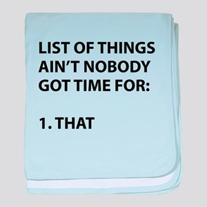 List of things ain't nobody got time for baby blan