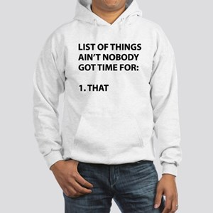 List of things ain't nobody got time for Hoodie