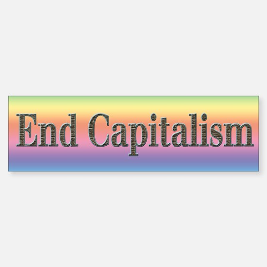 End Capitalism Bumper Bumper Bumper Sticker
