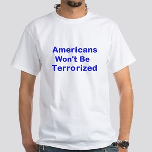 Americans Won't Be Terrorized - T-Shirt
