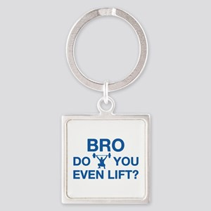 Bro, Do You Even Lift? Square Keychain