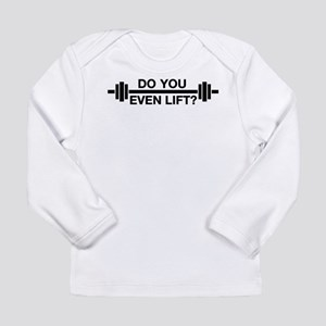 Bro, Do You Even Lift? Long Sleeve Infant T-Shirt
