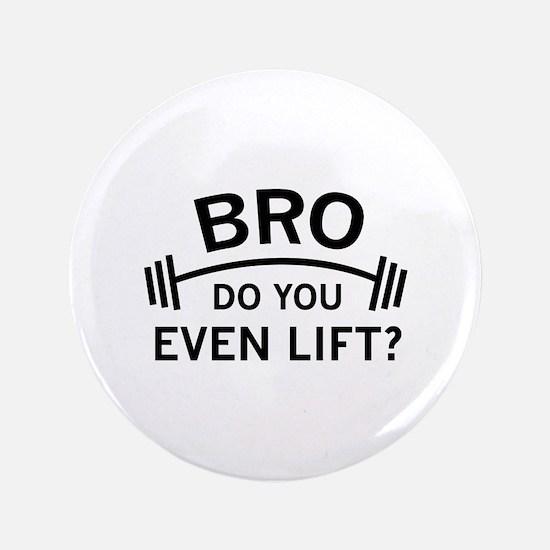 """Do You Even Lift? 3.5"""" Button"""