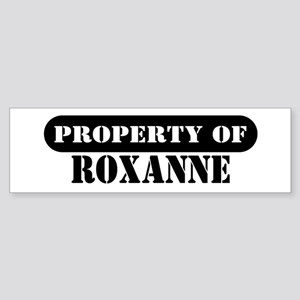 Property of Roxanne Bumper Sticker