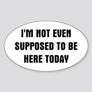 I'm Not Even Sticker (Oval)