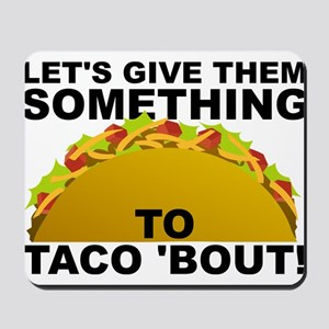 Let's Give Them Something To Taco 'Bout Funny Mous
