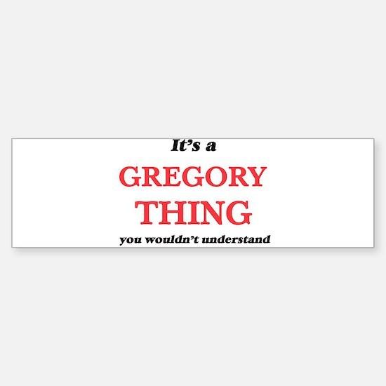 It's a Gregory thing, you would Bumper Bumper Bumper Sticker