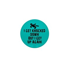 I Get Knocked Down Mini Button (100 pack)