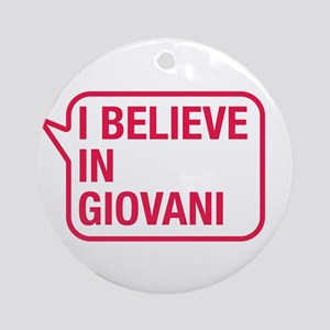 I Believe In Giovani Ornament (Round)