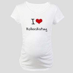I Love Rollerskating Maternity T-Shirt