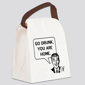 Go Drunk You Are Home Canvas Lunch Bag