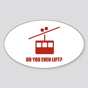 Do You Even Lift? Sticker (Oval)