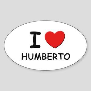 I love Humberto Oval Sticker