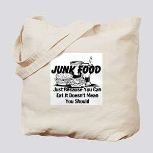 Junk Food Just Because You Can Eat It Tote Bag