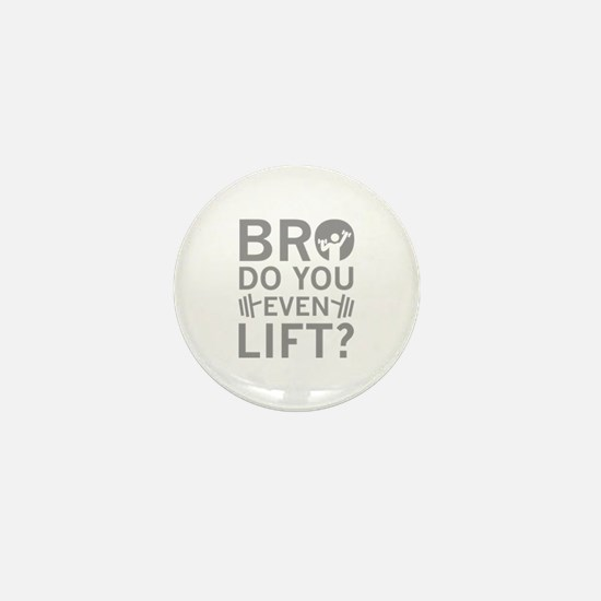 Bro Do You Even Lift? Mini Button