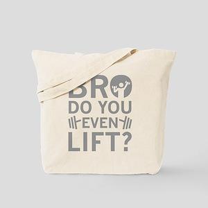 Bro Do You Even Lift? Tote Bag