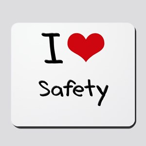 I Love Safety Mousepad