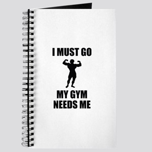 I Must Go. My Gym Needs Me. Journal