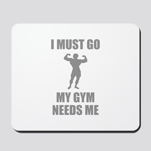 I Must Go. My Gym Needs Me. Mousepad