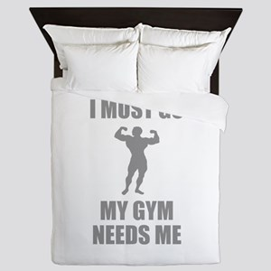 I Must Go. My Gym Needs Me. Queen Duvet