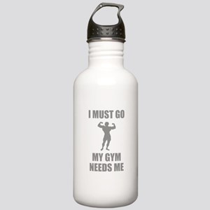 I Must Go. My Gym Needs Me. Stainless Water Bottle