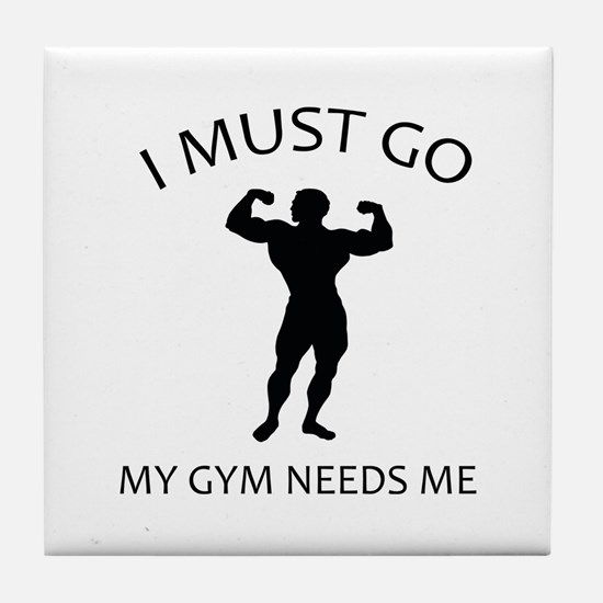 I Must Go. My Gym Needs Me. Tile Coaster