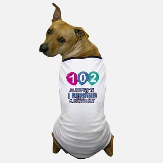 102 year old ballon designs Dog T-Shirt