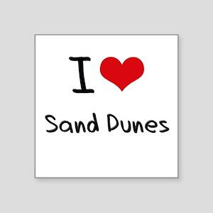 I Love Sand Dunes Sticker