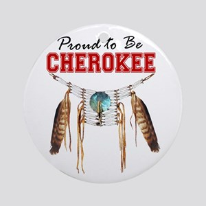 Proud to be Cherokee Ornament (Round)
