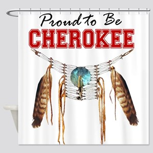 Proud to be Cherokee Shower Curtain