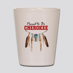Proud to be Cherokee Shot Glass