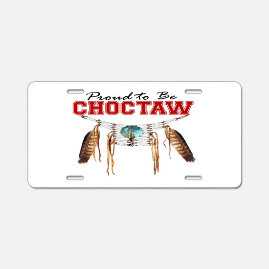 Proud to be Choctaw Aluminum License Plate