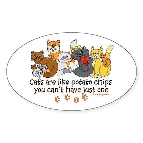 Cats are like potato chips Sticker (Oval)